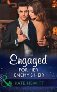 Engaged For Her Enemy's Heir (Mills & Boon Modern) (One Night With Consequences, Book 33)【電子書籍】[ Kate Hewitt ]