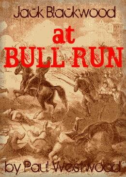 At Bull Run【電子書籍】[ Paul Westwood ]