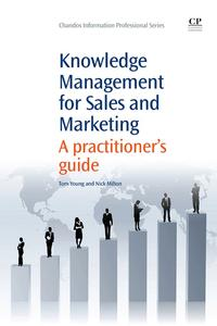 Knowledge Management for Sales and MarketingA Practitioner's Guide【電子書籍】[ Tom Young ]