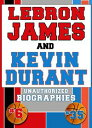 Lebron James and Kevin Durant Unauthorized Biographies【電子書籍】[ Belmont and Belcourt Biographies ]