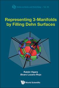 Representing 3-manifolds By Filling Dehn Surfaces【電子書籍】[ Ruben Vigara Benito ]