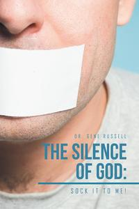 The Silence of God:Sock It to Me!【電子書籍】[ Gene Russell ]
