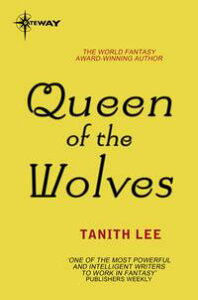 Queen of the WolvesThe Claidi Journals Book 3【電子書籍】[ Tanith Lee ]