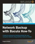 Network Backup with Bacula How-To【電子書籍】[ Eugene Pankov ]