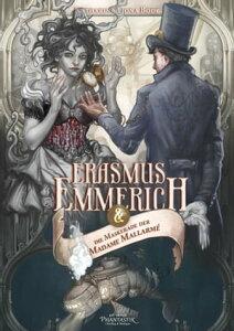 Erasmus Emmerich und die Maskerade der Madame Mallarm?【電子書籍】[ Katharina Fiona Bode ]