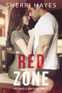 Red ZoneDaniels Brothers, #2【電子書籍】[ Sherri Hayes ]
