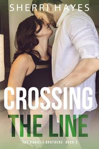 Crossing the LineDaniels Brothers, #3【電子書籍】[ Sherri Hayes ]
