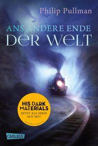 His Dark Materials 4: Ans andere Ende der Welt【電子書籍】[ Philip Pullman ]