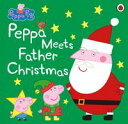 Peppa Pig: Peppa Meets Father Christmas【電子書籍】[ Peppa Pig ]