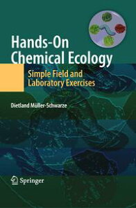 Hands-On Chemical Ecology:Simple Field and Laboratory Exercises【電子書籍】[ Dietland M?ller-Schwarze ]