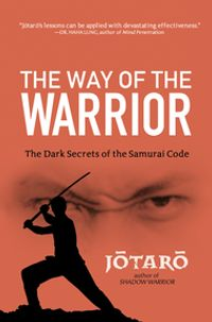 洋書, FICTION & LITERTURE The Way of the Warrior:The Dark Secrets of the Samurai Code Jotaro