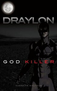 Draylon - God Killer【電子書籍】[ Kenneth Balfour ]