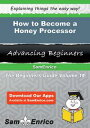 How to Become a Honey Processor How to Become a Honey Processor【電子書籍】[ Evon Weis ]