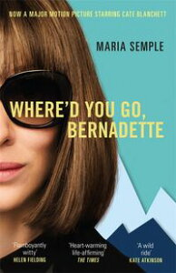 Where'd You Go, BernadetteSoon to be a major film starring Cate Blanchett【電子書籍】[ Maria Semple ]