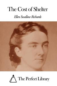 The Cost of Shelter【電子書籍】[ Ellen Swallow Richards ]