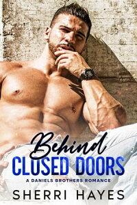 Behind Closed DoorsDaniels Brothers, #1【電子書籍】[ Sherri Hayes ]