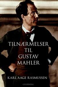 Tiln?rmelser til Gustav Mahler【電子書籍】[ Karl Aage Rasmussen ]