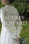 The Long Way Home【電子書籍】[ Audrey Howard ]