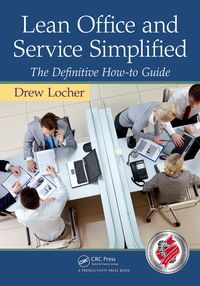 Lean Office and Service SimplifiedThe Definitive How-To Guide【電子書籍】[ Drew Locher ]