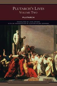 Plutarch's Lives Volume Two (Barnes & Noble Library of Essential Reading)【電子書籍】[ Plutarch ]