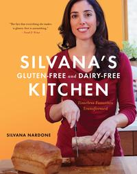 Silvana's Gluten-Free and Dairy-Free KitchenTimeless Favorites Transformed【電子書籍】[ Silvana Nardone ]