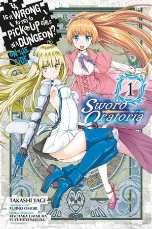 洋書, FAMILY LIFE & COMICS Is It Wrong to Try to Pick Up Girls in a Dungeon? On the Side: Sword Oratoria, Vol. 1 (manga) Fujino Omori
