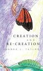 Creation and Re-Creation【電子書籍】[ Sandara L. Taylor ]