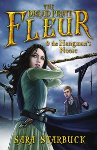 Dread Pirate Fleur and the Hangman's Noose【電子書籍】[ Sara Starbuck ]