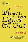 When the Lights Go Out【電子書籍】[ Tanith Lee ]