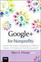 Google+ for NonprofitsA Quick Start Guide to Unleashing the Power of Google+ to Promote and Fund Your Nonprofit【電子書籍】[ Marc Pitman ]