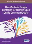 User-Centered Design Strategies for Massive Open Online Courses (MOOCs)【電子書籍】