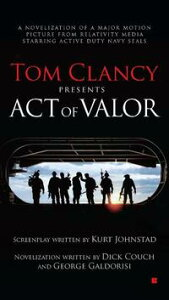 Tom Clancy Presents: Act of Valor【電子書籍】[ Dick Couch ]