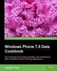 Windows Phone 7.5 Data Cookbook【電子書籍】[ Ramesh Thalli ]