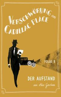 Verschw?rung am Cadillac Place 8: Der Aufstand【電子書籍】[ Akos Gerstner ]