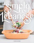 Simply Lebanese30 Recipes from the Heart of Lebanon【電子書籍】[ Ghada Basma ]