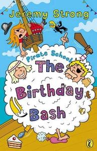 Pirate School: The Birthday BashThe Birthday Bash【電子書籍】[ Jeremy Strong ]