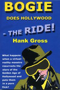 Bogie Does Hollywood: the Ride!【電子書籍】[ Hank Gross ]