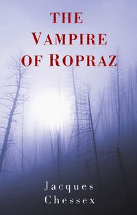 洋書, FICTION & LITERTURE The Vampire of Ropraz Jacques Chessex