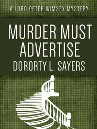 Murder Must Advertise【電子書籍】[ Dorothy L. Sayers ]