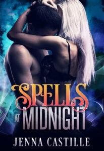 Spells at Midnight, Match by Magic Book 1【電子書籍】[ Jenna Castille ]