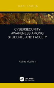 Cybersecurity Awareness Among Students and Faculty【電子書籍】[ Abbas Moallem ]