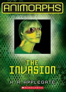 Animorphs #1: The Invasion【電子書籍】[ K. A. Applegate ]