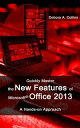 Quickly Master the New Features of Microsoft Office 2013【電子書籍】[ Debora A. Collins ]
