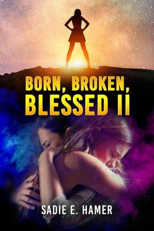 洋書, FICTION & LITERTURE Born, Broken, Blessed II Sadie E. Hamer