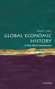 Global Economic History: A Very Short Introduction【電子書籍】[ Robert C. Allen ]