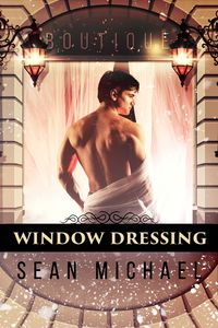Window Dressing【電子書籍】[ Sean Michael ]
