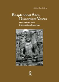 Resplendent Sites, Discordant VoicesSri Lankans and International Tourism【電子書籍】[ Malcolm Crick ]