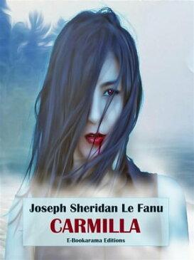 Carmilla【電子書籍】[ Joseph Sheridan Le Fanu ]
