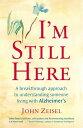楽天Kobo電子書籍ストアで買える「I'm Still HereCreating a better life for a loved one living with Alzheimer's【電子書籍】[ John Zeisel ]」の画像です。価格は1,242円になります。