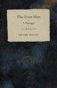 The Four Men - A Farrago【電子書籍】[ Hilaire Belloc ]